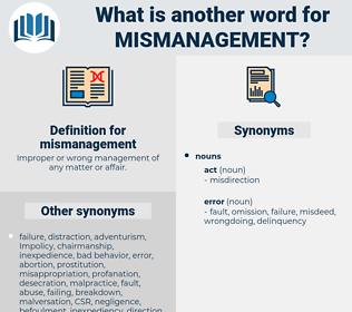mismanagement, synonym mismanagement, another word for mismanagement, words like mismanagement, thesaurus mismanagement