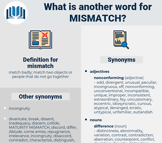 mismatch, synonym mismatch, another word for mismatch, words like mismatch, thesaurus mismatch