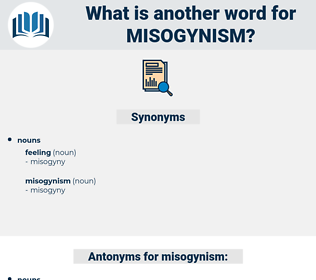 misogynism, synonym misogynism, another word for misogynism, words like misogynism, thesaurus misogynism