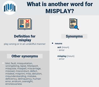 misplay, synonym misplay, another word for misplay, words like misplay, thesaurus misplay