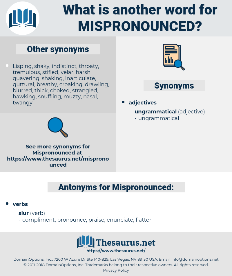 Mispronounced, synonym Mispronounced, another word for Mispronounced, words like Mispronounced, thesaurus Mispronounced