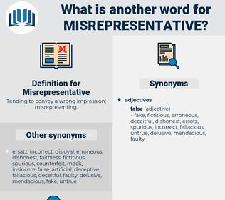 Misrepresentative, synonym Misrepresentative, another word for Misrepresentative, words like Misrepresentative, thesaurus Misrepresentative