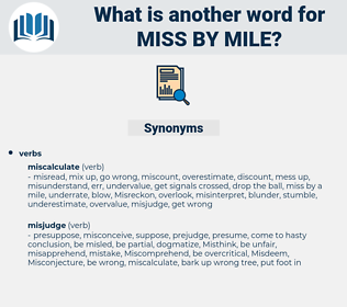 miss by mile, synonym miss by mile, another word for miss by mile, words like miss by mile, thesaurus miss by mile