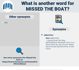 missed the boat, synonym missed the boat, another word for missed the boat, words like missed the boat, thesaurus missed the boat