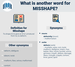 Misshape, synonym Misshape, another word for Misshape, words like Misshape, thesaurus Misshape
