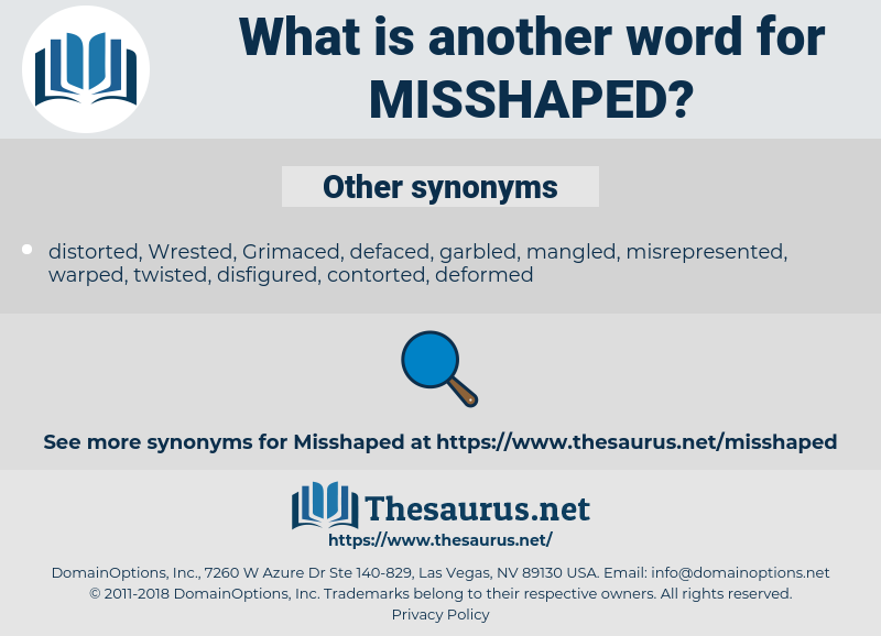 misshaped, synonym misshaped, another word for misshaped, words like misshaped, thesaurus misshaped