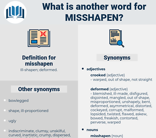 misshapen, synonym misshapen, another word for misshapen, words like misshapen, thesaurus misshapen