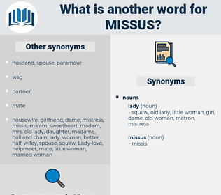 missus, synonym missus, another word for missus, words like missus, thesaurus missus