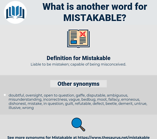 Mistakable, synonym Mistakable, another word for Mistakable, words like Mistakable, thesaurus Mistakable