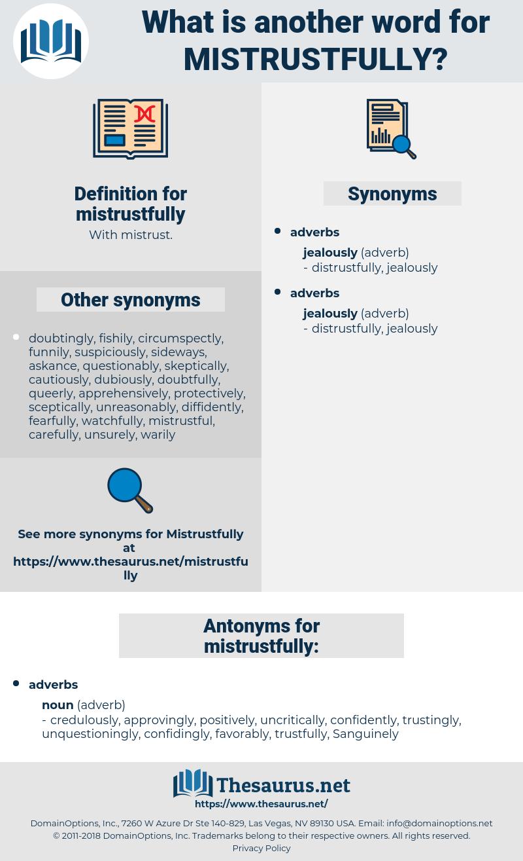 mistrustfully, synonym mistrustfully, another word for mistrustfully, words like mistrustfully, thesaurus mistrustfully