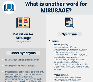 Misusage, synonym Misusage, another word for Misusage, words like Misusage, thesaurus Misusage