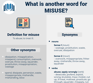 misuse, synonym misuse, another word for misuse, words like misuse, thesaurus misuse