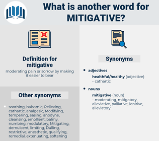 mitigative, synonym mitigative, another word for mitigative, words like mitigative, thesaurus mitigative