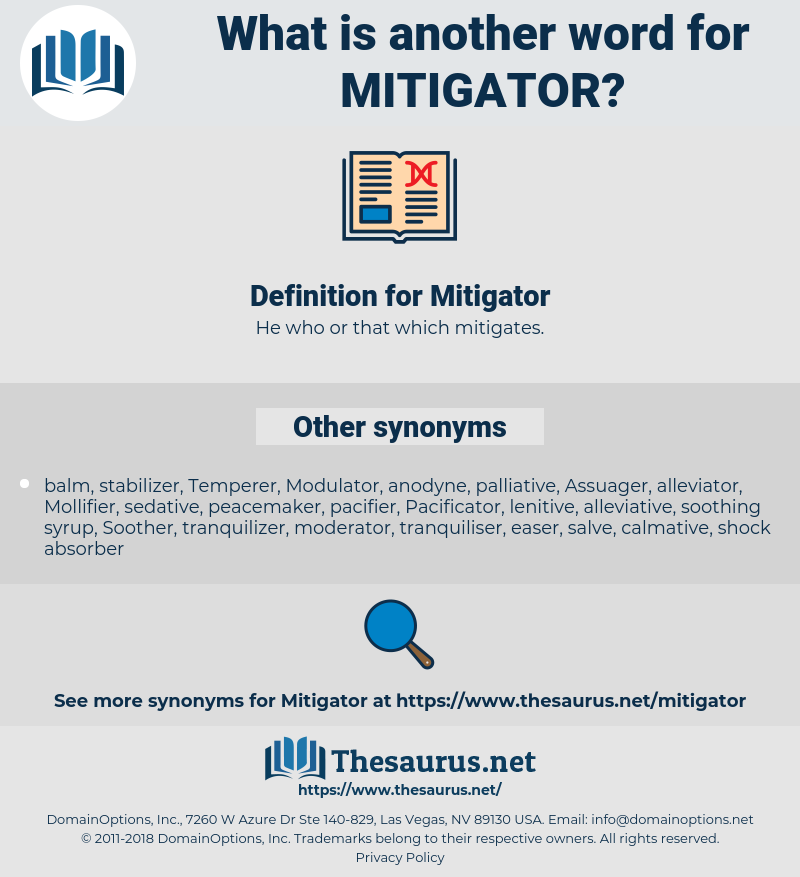 Mitigator, synonym Mitigator, another word for Mitigator, words like Mitigator, thesaurus Mitigator