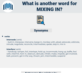 mixing in, synonym mixing in, another word for mixing in, words like mixing in, thesaurus mixing in