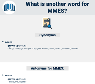 MMES, synonym MMES, another word for MMES, words like MMES, thesaurus MMES