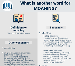 moaning, synonym moaning, another word for moaning, words like moaning, thesaurus moaning