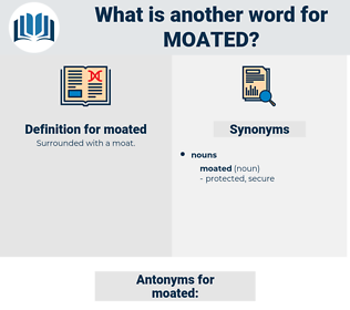 moated, synonym moated, another word for moated, words like moated, thesaurus moated