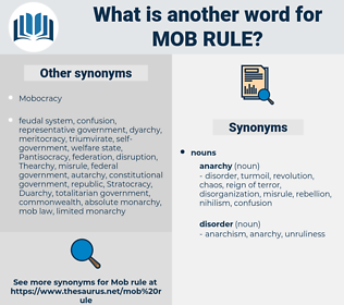 mob rule, synonym mob rule, another word for mob rule, words like mob rule, thesaurus mob rule