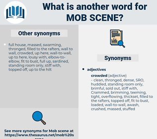 mob scene, synonym mob scene, another word for mob scene, words like mob scene, thesaurus mob scene