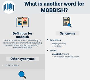 mobbish, synonym mobbish, another word for mobbish, words like mobbish, thesaurus mobbish