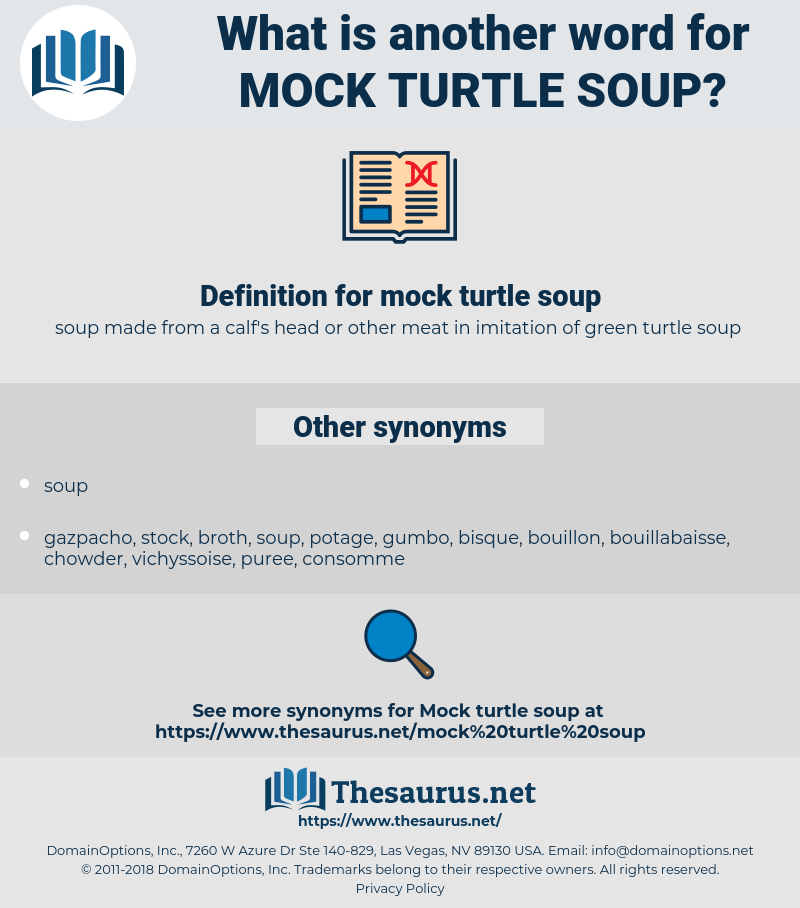 mock turtle soup, synonym mock turtle soup, another word for mock turtle soup, words like mock turtle soup, thesaurus mock turtle soup