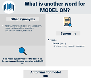 model on, synonym model on, another word for model on, words like model on, thesaurus model on