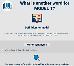 model t, synonym model t, another word for model t, words like model t, thesaurus model t