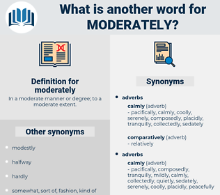 moderately, synonym moderately, another word for moderately, words like moderately, thesaurus moderately
