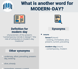 modern-day, synonym modern-day, another word for modern-day, words like modern-day, thesaurus modern-day