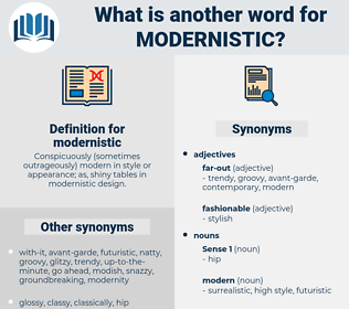 modernistic, synonym modernistic, another word for modernistic, words like modernistic, thesaurus modernistic