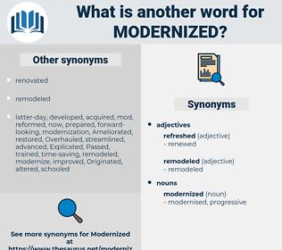 modernized, synonym modernized, another word for modernized, words like modernized, thesaurus modernized