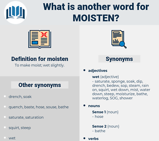 moisten, synonym moisten, another word for moisten, words like moisten, thesaurus moisten