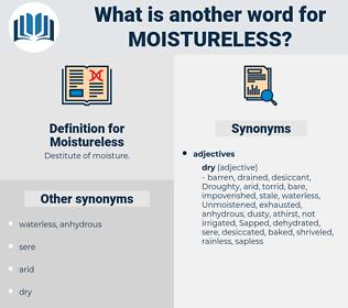Moistureless, synonym Moistureless, another word for Moistureless, words like Moistureless, thesaurus Moistureless