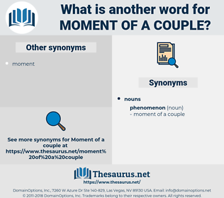 moment of a couple, synonym moment of a couple, another word for moment of a couple, words like moment of a couple, thesaurus moment of a couple