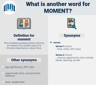 moment, synonym moment, another word for moment, words like moment, thesaurus moment
