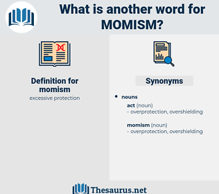 momism, synonym momism, another word for momism, words like momism, thesaurus momism