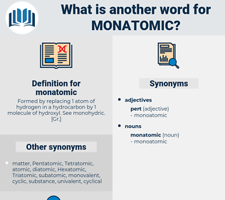 monatomic, synonym monatomic, another word for monatomic, words like monatomic, thesaurus monatomic