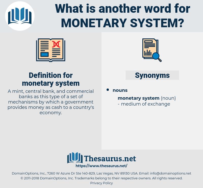 monetary system, synonym monetary system, another word for monetary system, words like monetary system, thesaurus monetary system