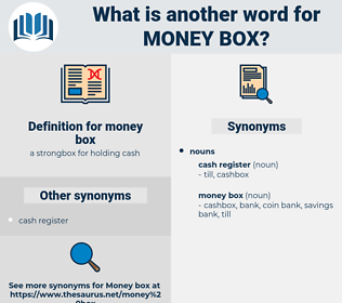 money box, synonym money box, another word for money box, words like money box, thesaurus money box