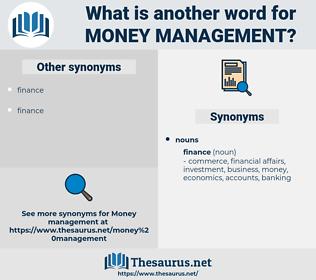 money management, synonym money management, another word for money management, words like money management, thesaurus money management