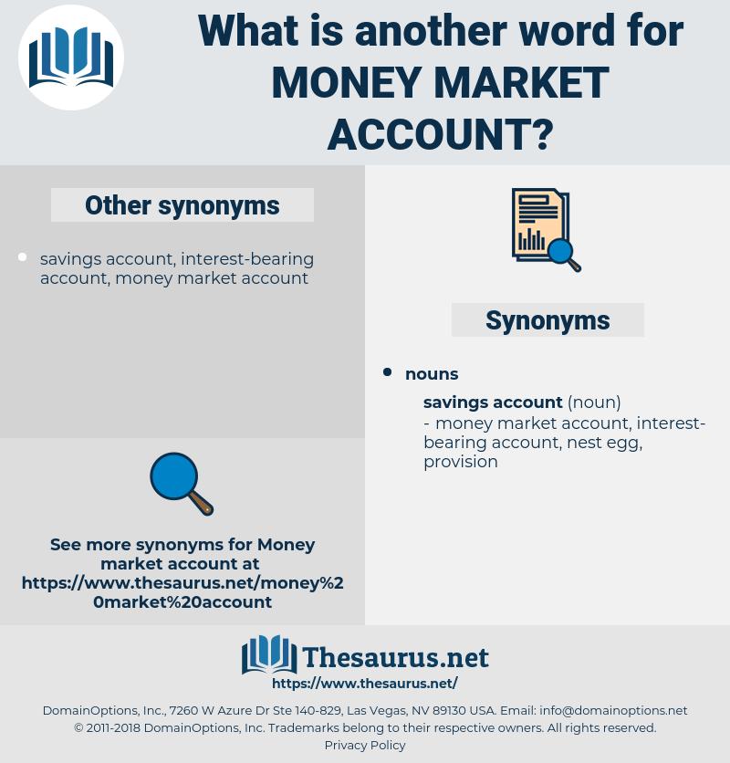 money market account, synonym money market account, another word for money market account, words like money market account, thesaurus money market account