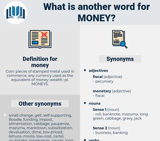 money, synonym money, another word for money, words like money, thesaurus money