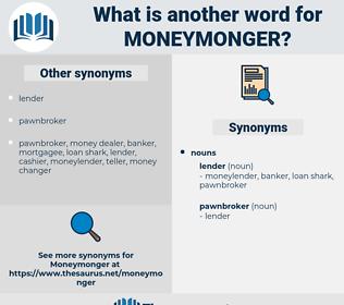 moneymonger, synonym moneymonger, another word for moneymonger, words like moneymonger, thesaurus moneymonger