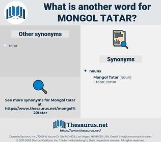 Mongol Tatar, synonym Mongol Tatar, another word for Mongol Tatar, words like Mongol Tatar, thesaurus Mongol Tatar