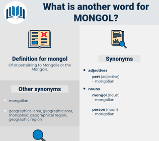mongol, synonym mongol, another word for mongol, words like mongol, thesaurus mongol