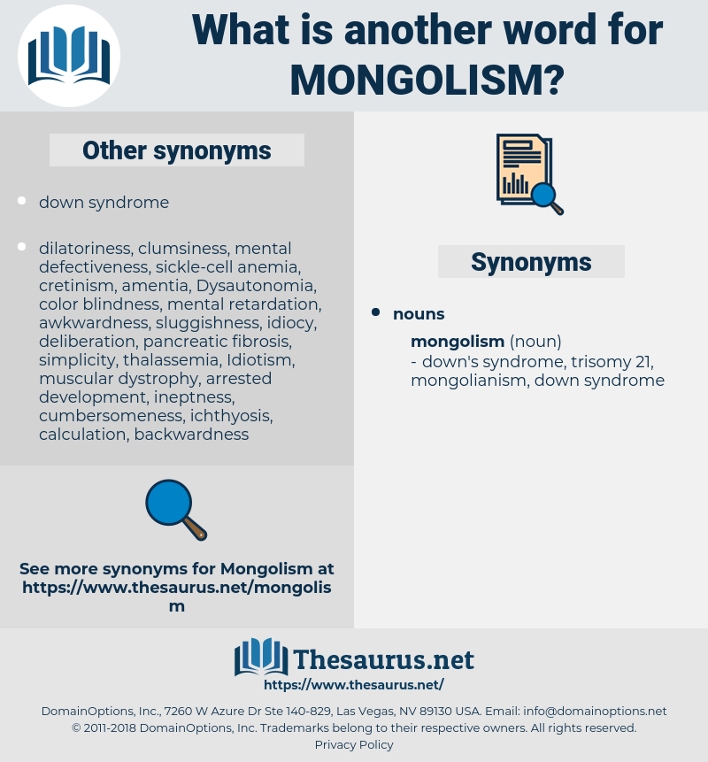mongolism, synonym mongolism, another word for mongolism, words like mongolism, thesaurus mongolism