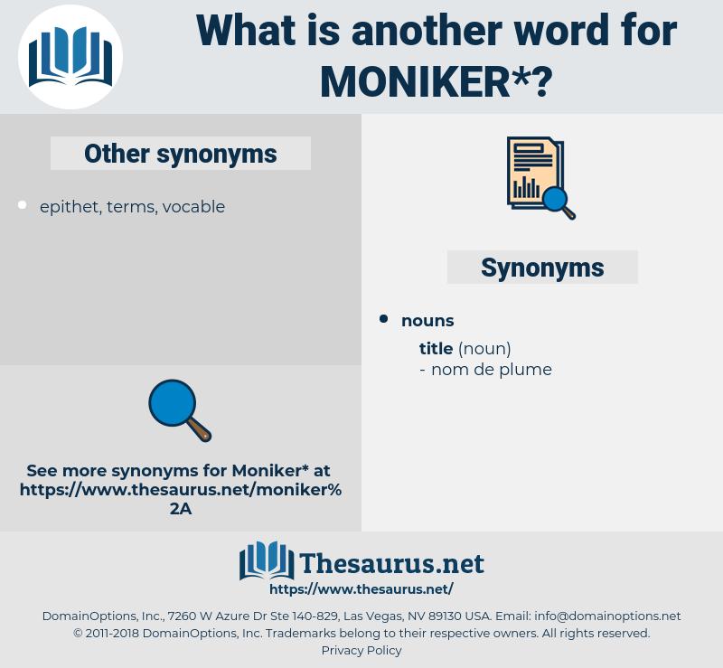 moniker, synonym moniker, another word for moniker, words like moniker, thesaurus moniker