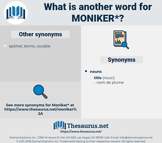 moniker, synonym moniker, another word for moniker, words like moniker, thesaurus moniker