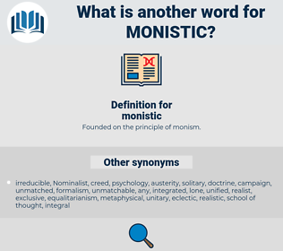 monistic, synonym monistic, another word for monistic, words like monistic, thesaurus monistic
